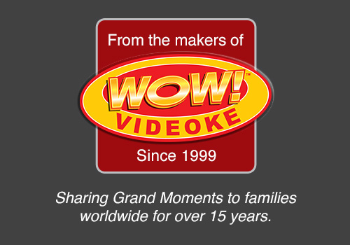 From the makers of WOW! VIDEOKE Since 1999